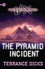 The Unexplained : The Pyramid Incident - Terrance Dicks