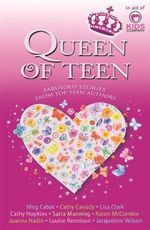 Queen of Teen : Ten Fabulous Stories from Ten Top Authors - VARIOUS