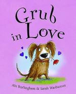 Grub in Love - Abigail Burlingham