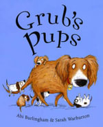 Grub's Pups - Abigail Burlingham