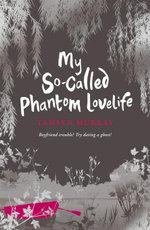 My So-Called Phantom Love Life - Tamsyn Murray