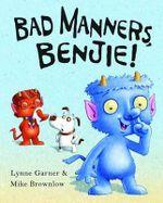 Bad Manners, Benjie - Lynne Garner