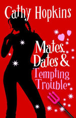 Mates, Dates and  Tempting Trouble - Cathy Hopkins