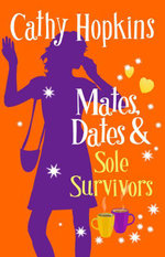 Mates, Dates and Sole Survivors - Cathy Hopkins