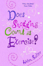 Does Snogging Count as Exercise? - Helen Salter