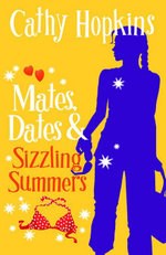 Mates, Dates and Sizzling Summers - Cathy Hopkins