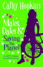 Mates, Dates and Saving the Planet - Cathy Hopkins