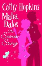 Mates, Dates : The Secret Story - Cathy Hopkins