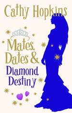 Mates, Dates and Diamond Destiny - Cathy Hopkins