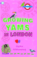 Growing Yams in London - Sophie Acheampong
