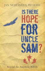 Is There Hope for Uncle Sam? : Beyond the American Bubble - Jan P.Nederveen Pieterse