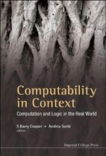 Computability in Context : Computation and Logic in the Real World - S. Barry Cooper
