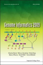 Genome Informatics 2009 : Proceedings of the 9th Annual International Workshop on Bioinformatics and Systems Biology (IBSB 2009)