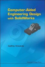 Computer Aided Engineering Design with Solidworks - Godfrey Onwubolu
