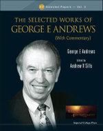 The Selected Works of George E. Andrews : (With Commentary)