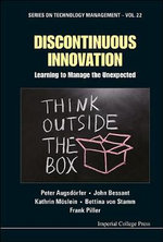 Discontinuous Innovation : Learning to Manage the Unexpected - Peter Augsdorfer