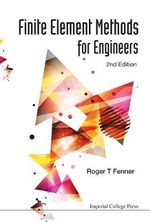 Finite Element Methods for Engineers : 2nd Edition - Roger T. Fenner