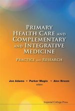 Primary Health Care and Complementary and Integrative Medicine : Practice and Research