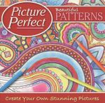 Beautiful Patterns : Picture Perfect - Create your own stunning pictures