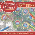Natural Patterns : Picture Perfect - Create your own stunning pictures