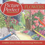Flowers : Picture Perfect - Create your own stunning pictures