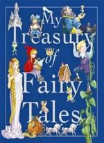 My Treasury of Fairy Tales : Treasuries