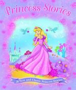 Princess Stories : 20 New and Classic Princess Stories