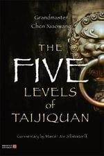 The Five Levels of Taijiquan - Chen Xiaowang