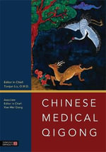Chinese Medical Qigong : An Integrative Strategy for Personalized and Preve...
