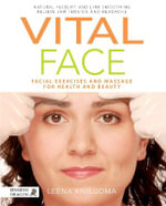 Vital Face : Facial Exercises and Massage for Health and Beauty - Leena Kiviluoma