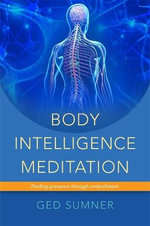 Body Intelligence Meditation - Ged Sumner