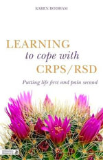 Learning to Cope With CRPS / RSD : Putting Life First and CRPS / RSD Second - Karen Rodham