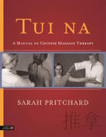 Tui Na : A Manual of Chinese Massage Therapy - Sarah Pritchard