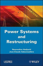Power Systems and Restructuring : ISTE - Nouredine Hadjsaid
