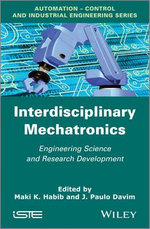 Interdisciplinary Mechatronics : Engineering Science and Research Development - M. K. Habib
