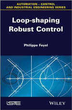 Loop-Shaping Robust Control : Models and Algorithms - Philippe Feyel