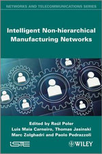 Intelligent Non-Hierarchical Manufacturing Networks - Luis Maia Carneiro
