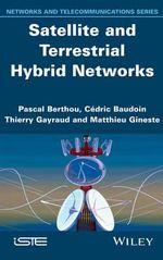 Satellite and Terrestrial Hybrid Networks - Pascal Berthou