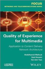 Quality of Experience Based Content Distribution Network Architecture - Abdelhamid Mellouk