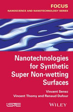Nanotechnologies for Synthetic Super Non Wetting Surfaces - Vincent Senez
