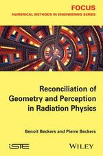 Reconciliation of Geometry and Perception in Radiation Physics - Benoit Beckers
