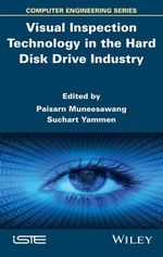 Visual Inspection Technology in the Hard Disc Drive Industry : Iste - Paisarn Muneesawang