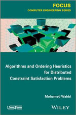 Algorithms and Ordering Heuristics for Distributed Constraint Satisfaction Problems : A Multidisciplinary Approach - Mohamed Wahbi