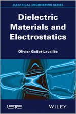 Dielectric Materials and Electrostatics - Olivier Gallot-Lavallee