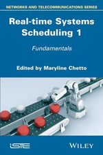 Real-Time Systems Scheduling : Volume 1