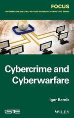 Cybercrime and Cyber Warfare - Igor Bernik
