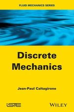 Discrete Mechanics : ISTE - Jean-Paul Caltagirone