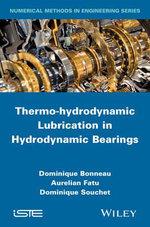 Thermo-Hydrodynamic Lubrication in Hydrodynamic Bearings - Dominique Bonneau