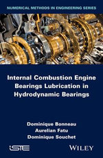 Internal Combustion Engine Bearings Lubrication in Hydrodynamic Bearings - Dominique Bonneau