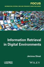 Information Retrieval in Digital Environments - Jerome Dinet